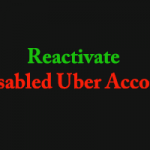 How to Reactivate Disabled Uber Account