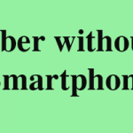 How to Use Uber Without Smartphone
