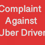 How to File a Complaint Against Uber Driver