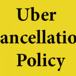 What is Uber Cancellation Policy
