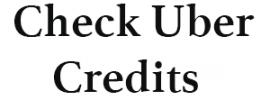 Check Uber Credits