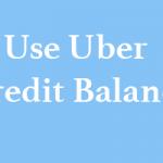 How to Use Uber Credit Balance