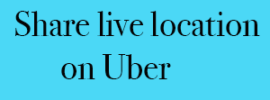 Share live location on Uber
