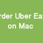 How to Order on Uber Eats on Mac