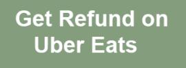 Get Refund on Uber Eats